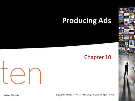 Producing Ads Chapter 10 McGraw-Hill/Irwin