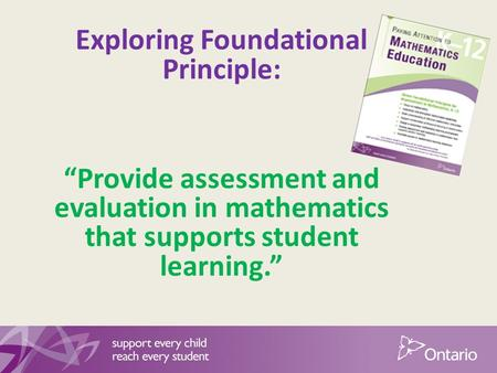 "Exploring Foundational Principle: ""Provide assessment and evaluation in mathematics that supports student learning."""