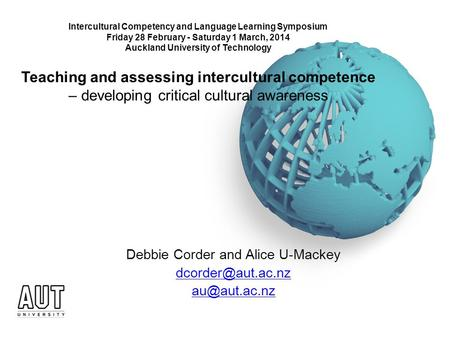 Intercultural Competency and Language Learning Symposium Friday 28 February - Saturday 1 March, 2014 Auckland University of Technology Teaching and assessing.