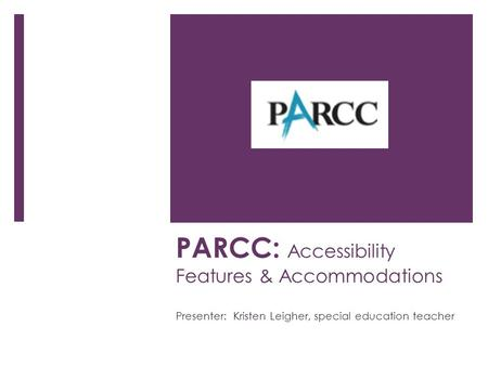 PARCC: Accessibility Features & Accommodations