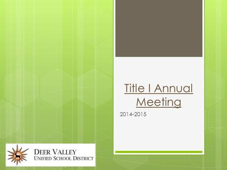 Title I Annual Meeting 2014-2015.  Information about Title I  Requirements of Title I  Rights of parents to be involved  Curriculum  Academic assessments.