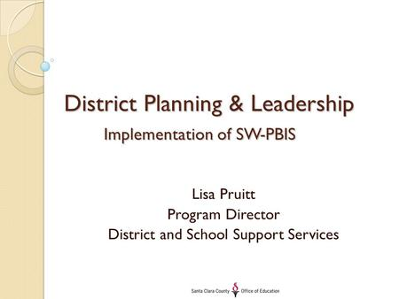 District Planning & Leadership Implementation of SW-PBIS