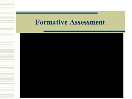 Formative Assessment. A FA on A for L ! Assessment FOR learning 1.involves teachers providing descriptive rather than evaluative feedback to students.