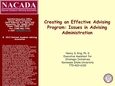 Creating an Effective Advising Program: Issues in Advising Administration NACADA Executive Office Kansas State University 2323 Anderson Ave, Suite 225.