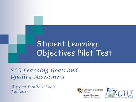 Student Learning Objectives Pilot Test