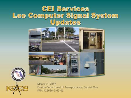 March 21, 2012 Florida Department of Transportation, District One FPN: 412636-2-62-01.