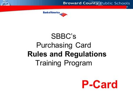 SBBC's Purchasing Card Rules and Regulations Training Program P-Card.