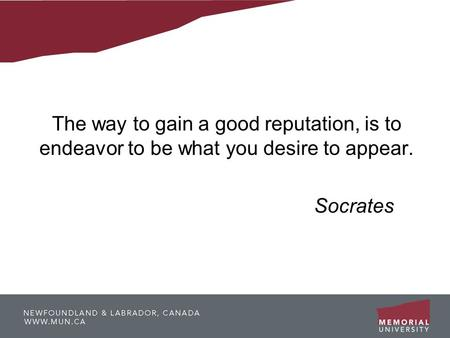 The way to gain a good reputation, is to endeavor to be what you desire to appear. Socrates.