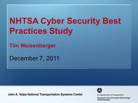 NHTSA Cyber Security Best Practices Study Tim Weisenberger December 7, 2011.