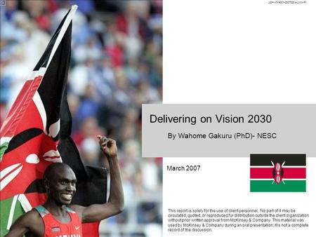Delivering on Vision 2030 March 2007 This report is solely for the use of client personnel. No part of it may be circulated, <strong>quoted</strong>, or reproduced for.