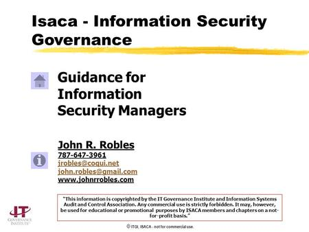 © ITGI, ISACA - not for commercial use. John R. Robles 787-647-3961  Guidance for Information.