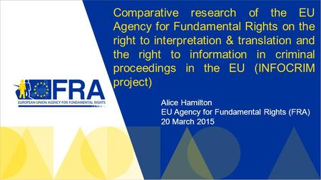 Comparative research of the EU Agency for Fundamental Rights on the right to interpretation & translation and the right to information in criminal proceedings.