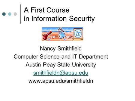 A First Course in Information Security