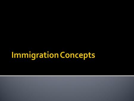 Immigration Concepts.