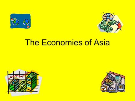The Economies of Asia.