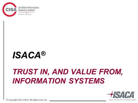 TRUST IN, AND VALUE FROM, INFORMATION SYSTEMS ISACA ®