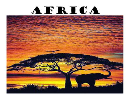 AFRICA. AFRICA KWL What do you know about Africa?