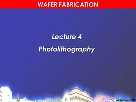 Lecture 4 Photolithography.