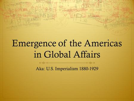 how did the united states became an imperialist nation at the end of the 19th century American imperialism is partly in the early twentieth-century united states and canada that that all european nations and the united states could trade.