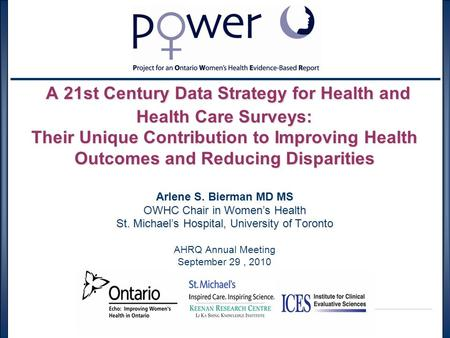 A 21st Century Data Strategy for Health and Health Care Surveys: Their Unique Contribution to Improving Health Outcomes and Reducing Disparities Arlene.