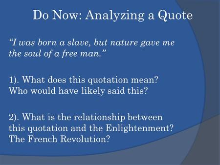 Do Now: Analyzing a Quote
