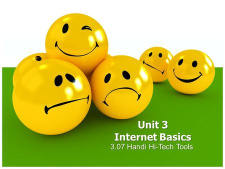 Unit 3 Internet Basics 3.07 Handi Hi-Tech Tools.