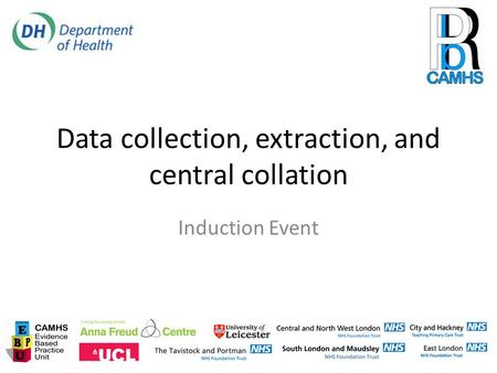 Data collection, extraction, and central collation Induction Event.