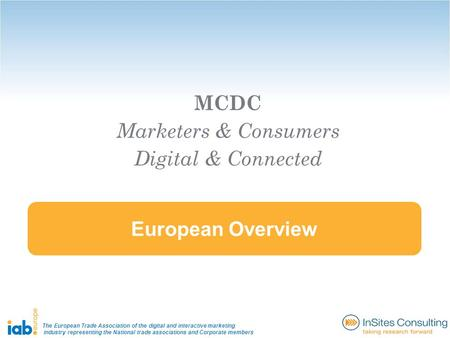 The European Trade Association of the digital and interactive marketing industry representing the National trade associations and Corporate members European.