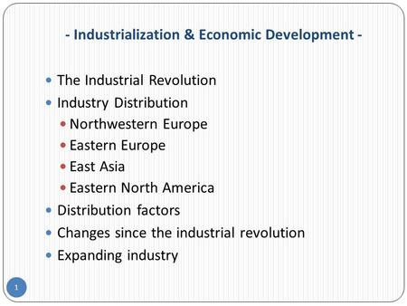 industrialization development Confined industrial development to the northeast at first the concentration of industry in the northeast also facilitated the development of transportation.