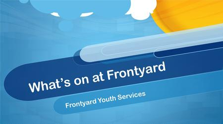 What's on at Frontyard Frontyard Youth Services. Melbourne Youth Support Service (MYSS) Telephone Information and Referral Services provides state-wide.