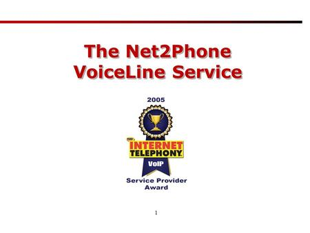 1 The Net2Phone VoiceLine Service. 2 VoiceLine enables broadband users to save on both inbound and outbound calls with a variety of flexible plans and.