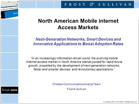"North American Mobile internet Access Markets Next-Generation Networks, Smart Devices and Innovative Applications to Boost Adoption Rates ""In an increasingly."