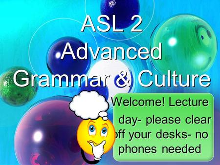 ASL 2 Advanced Grammar & Culture