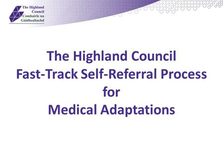 The Highland Council Fast-Track Self-Referral Process for Medical Adaptations.