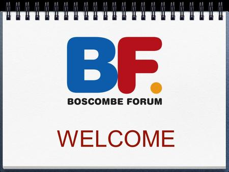 WELCOME. AGENDA Actions arising from January's meeting Regeneration Projects in Boscombe update The Prince's Trust Police Update Martyn Underhill Police.
