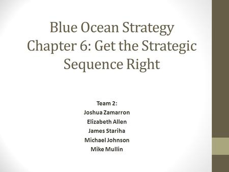 Blue Ocean Strategy Chapter 6: Get the Strategic Sequence Right