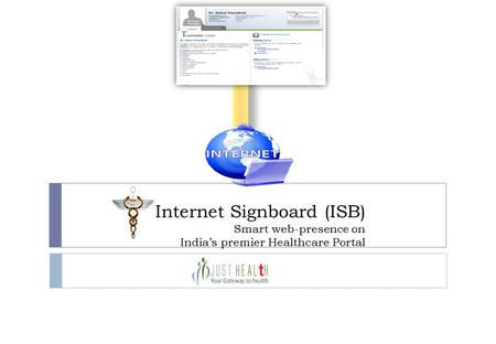 Internet Signboard (ISB) Smart web-presence on India's premier Healthcare Portal.