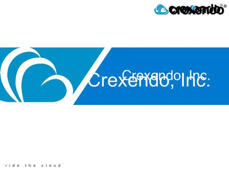 "Crexendo, Inc.. Everything Is Moving To The Cloud. ""I realized when using the Amazon Cloud for music that… Having all stored files available at a moment's."