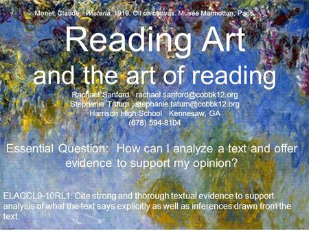 Reading Art and the art of reading Rachael Sanford Stephanie Tatum Harrison High School Kennesaw,