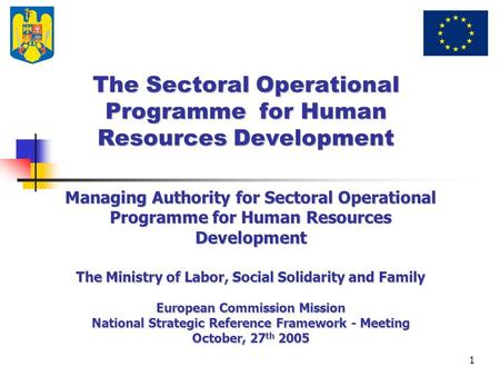 1 The Sectoral Operational Programme for Human Resources Development Managing Authority for Sectoral Operational Programme for Human Resources Development.