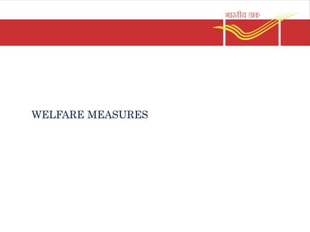 WELFARE MEASURES. Pay & allowances Basic Pay Grade Pay Dearness allowance House Rent Allowance Transport allowance.