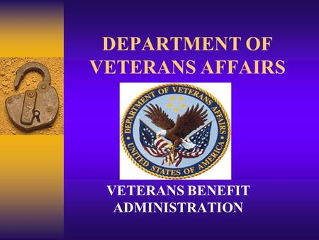 DEPARTMENT OF VETERANS AFFAIRS VETERANS BENEFIT ADMINISTRATION.