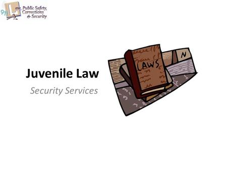 Juvenile Law Security Services. Copyright © Texas <strong>Education</strong> Agency, 2011. All rights reserved. Images and other multimedia content used with permission.