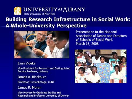 Building Research Infrastructure in Social Work: A Whole-University Perspective Lynn Videka Vice President for Research and Distinguished Service Professor,