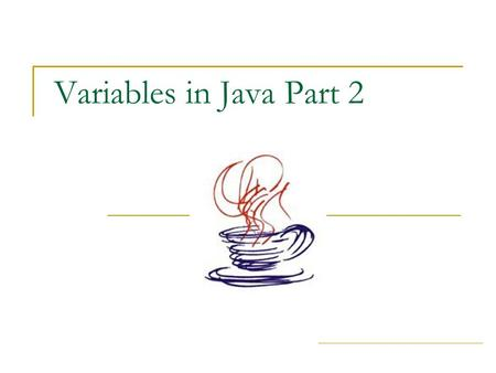 "Variables in Java Part 2. ICS-3M1 - Mr. Martens - Variables Part 2 Recall the ""int"" Data Types When you divide one integer by another – you always get."