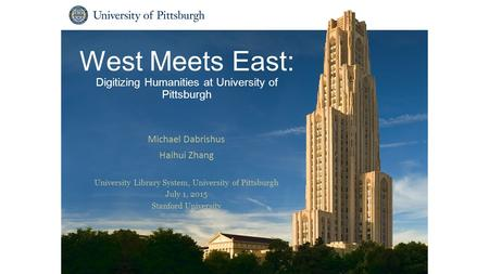 West Meets East: Digitizing Humanities at University of Pittsburgh