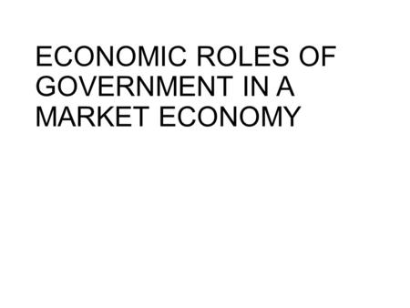 Role of Government in Economic Systems