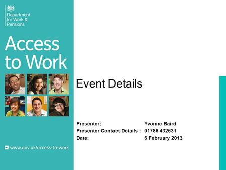 Event Details Presenter;Yvonne Baird Presenter Contact Details :01786 432631 Date;6 February 2013.