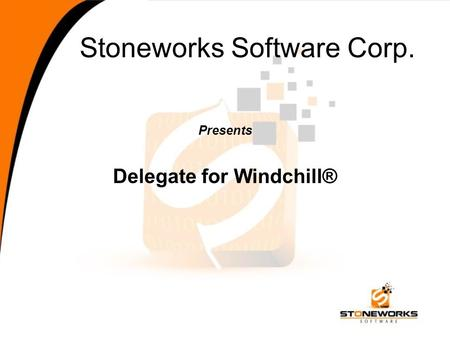 Stoneworks Software Corp. Presents Delegate for Windchill®