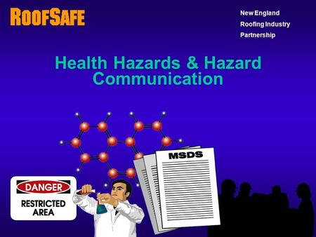 Health Hazards & Hazard Communication New England Roofing Industry Partnership.